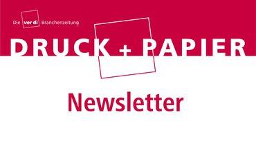 DRUCK+PAPIER Newsletter